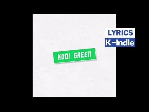 [Lyric Video] KODI GREEN - So Young (feat. Secentok & Hoparksung) (한 살이라도 더 어릴 때 (feat. 쎈톡 & 호박성))