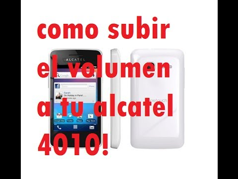 Tutorial /Como subir el volumen a tu Alcatel One touch 4010/