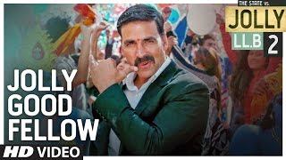Jolly Good Fellow Video Song Jolly LLB 2  Akshay Kumar Huma Qureshi Meet Bros