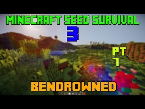 Minecraft Seed Survival 3 - bendrowned (Part 7)