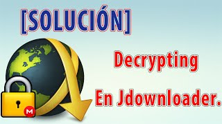 "[SOLUCIÓN] Archivo "".encrypted"" Jdownloader 