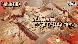 Resident Evil 7 tập 2 : KINH TỞM!! Chém đôi người con QUÁI VẬT :(( [ Người Lạ Gaming ] #nl
