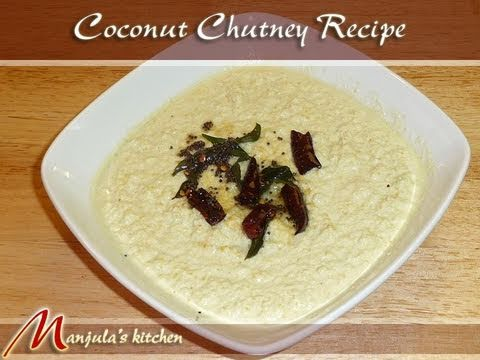 Coconut Chutney (South Indian Condiment) Recipe by Manjula