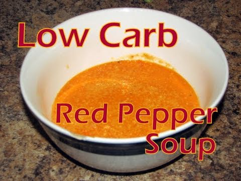 Atkins Diet Recipes: Low Carb Red Pepper Soup (IF)