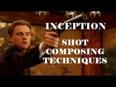 Inception - Christopher Nolan | Shot Composing Techniques