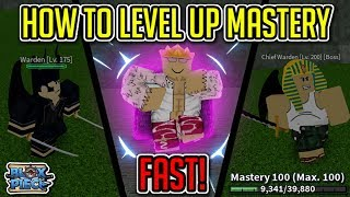 How To Get MAX Mastery / Level Up Fast (Quickest and Easiest Method!) | Blox Piece