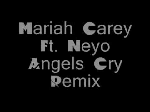 Angels Cry Remix-Mariah Carey ft. Neyo