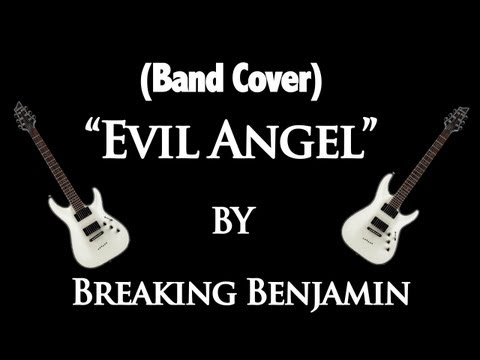 (band Cover) evil Angel By Breaking Benjamin video