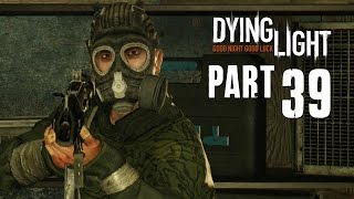 Dying Light Walkthrough Part 39 - GAS MASK MAN - 1080p PC PS4 Xbox One