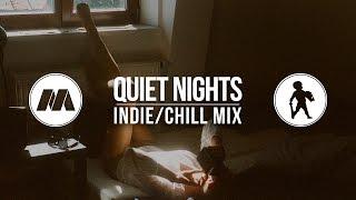 """""""Quiet Nights"""" Indie/Chill Mix"""