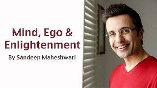 Mind, Ego & Enlightenment - By Sandeep Maheshwari (in Hindi)