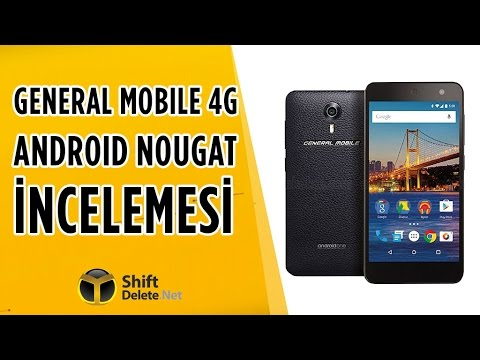General Mobile 4G Android Nougat İnceleme