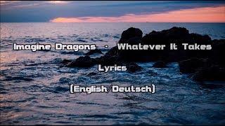 Download Lagu Imagine Dragons - Whatever It Takes (Lyrics [English/Deutsch]) Gratis STAFABAND
