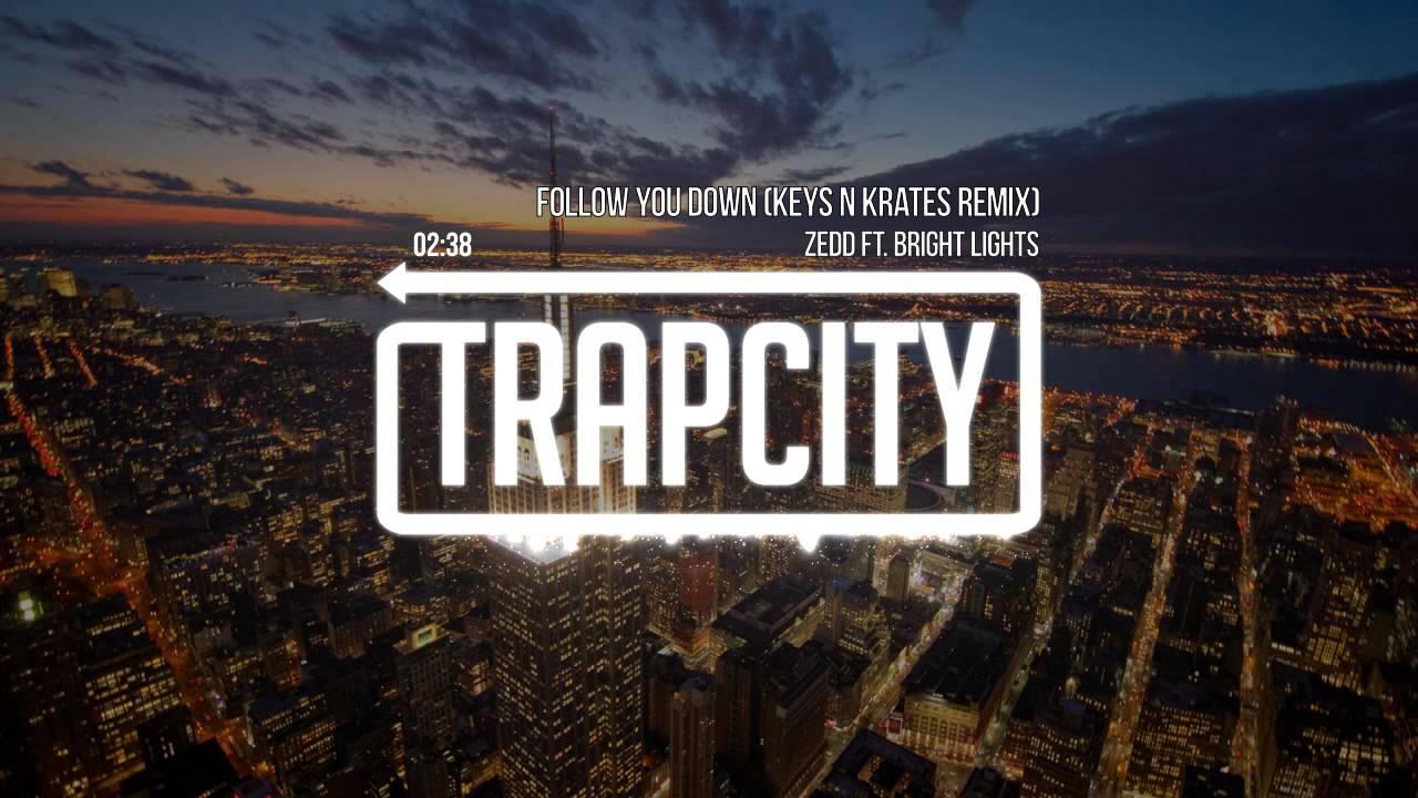 Zedd Follow You Down Keys N Krates Follow You Down  Keys N