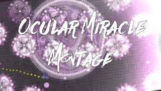Ocular Miracle Montage