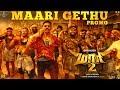 Maari 2 - Maari Gethu (Promo) | Dhanush | Yuvan Shankar Raja | Balaji Mohan