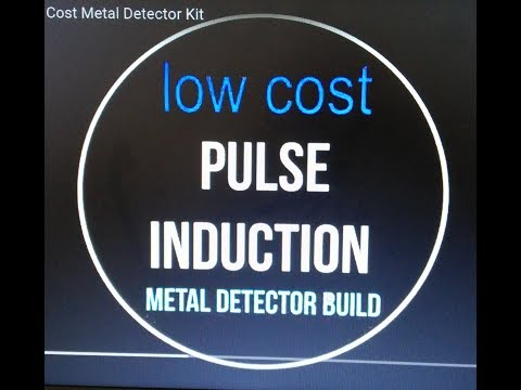 Pulse Induction Low Cost Metal Detector Kit