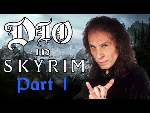 Dio in Skyrim: Part 1 - Max Can't Even Remember the Lyrics