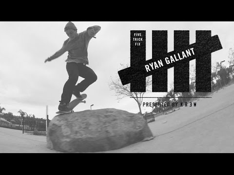 5 Trick Fix: Ryan Gallant
