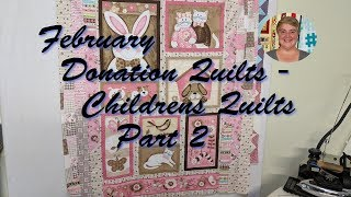 February Donation Quilts - Childrens Quilts Part 2