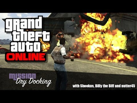 GTAV Online - Dry Docking (Mission) ...with Shookus, Billy the Biff and nutter45