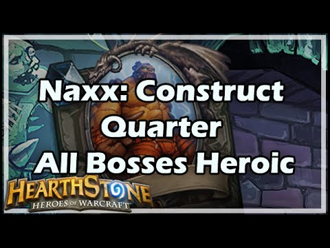 [Hearthstone] Naxx: Construct Quarter All Bosses Heroic