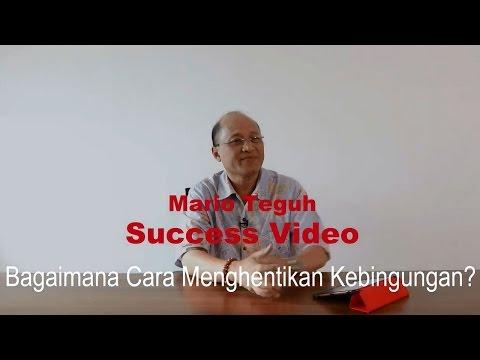 Bagaimana Cara Menghentikan Kebingungan Mario Teguh Success Video
