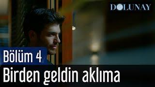 Dolunay 4. Bölüm - Tuna Kiremitçi & Sena Şener - Birden Geldin Aklıma