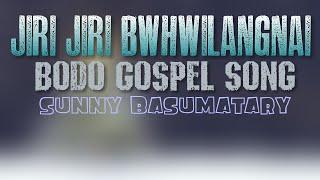 download lagu Jiri Jiri Bwhwilangnai  Sunny Basumatary  New Boro gratis