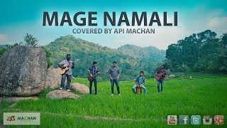 Mage Namali - Covered by Api Machan