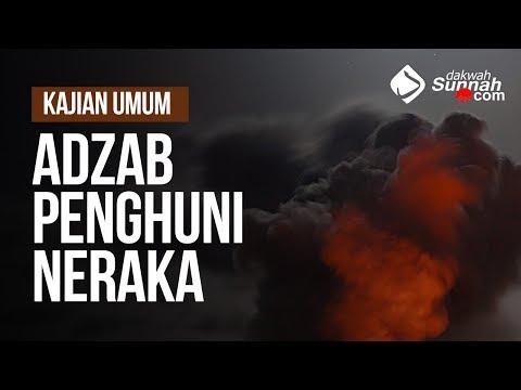 Adzab Penghuni Neraka - Ustadz Khairullah Anwar Luthfi, Lc