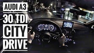 Audi A3 Saloon 30 TDI (2019)   POV City Drive @ night