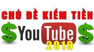 Chủ Đề Youtube Kiếm Tiền 2019 Dành Cho Người Mới | Duy MKT