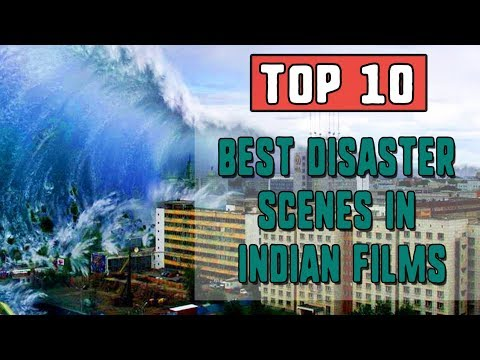Top 10 - Best Disaster Scenes in Indian films