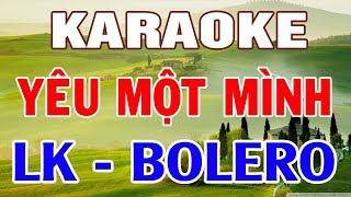 Karaoke Nhạc Sống | Bolero - Trữ Tình Mới Nhất | Liên Khúc Yêu Một Mình Hay Nhất | Trọng Hiếu