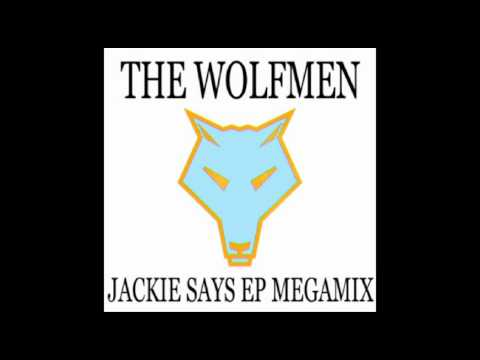 The Wolfmen - Jackie Says EP Megamix