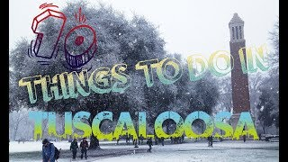 Top 10 Things To Do In Tuscaloosa , Alabama