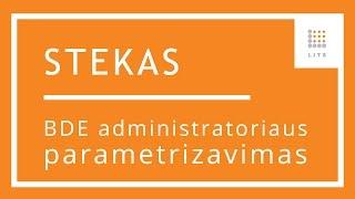 3 BDE administratoriaus parametrizavimas STEKAS apskaita buhalterinei programai | LITS