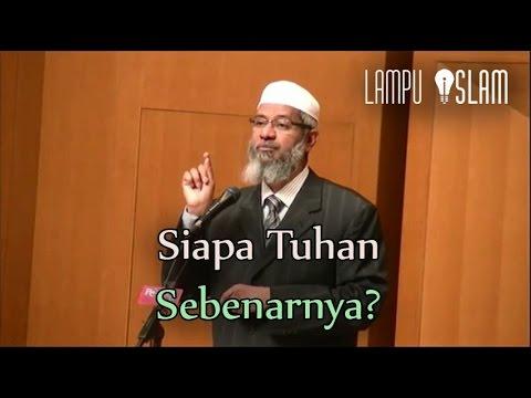Siapa Tuhan Sebenarnya? | Dr. Zakir Naik