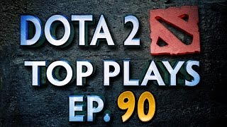 Dota 2 Top Plays - Ep. 90