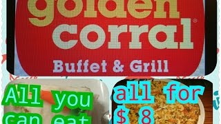Buffet & Grill Golden Corral all you can eat / All for $ 8 Orlando FL