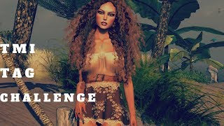TMI TAG Challenge | SECOND LIFE