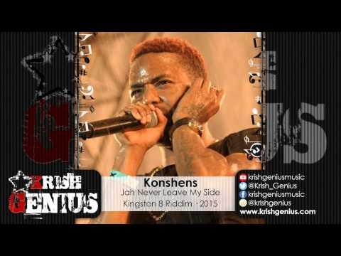 Konshens – Jah Never Leave My Side [kingston 8 Riddim] January 2015 | Reggae, Dancehall, Bashment