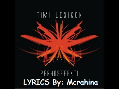 Timi Lexikon - Perhosefekti (lyrics)  | Hd | video