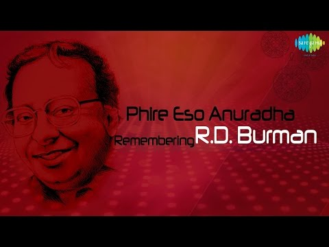 Phire Esho Anuradha   Remembering R. D. Burman   Evergreen Bengali Songs   Audio Jukebox video
