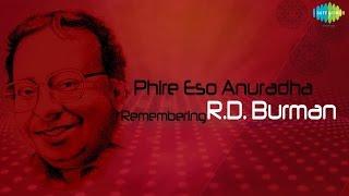 Phire Esho Anuradha | Remembering R. D. Burman | Evergreen Bengali Songs | Audio Jukebox