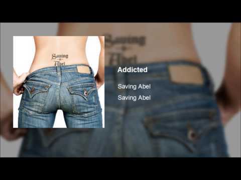 Saving Abel - Addicted (Clean)