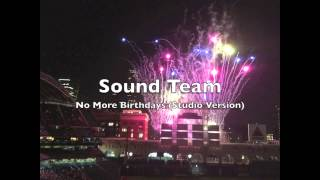 Watch Sound Team No More Birthdays video