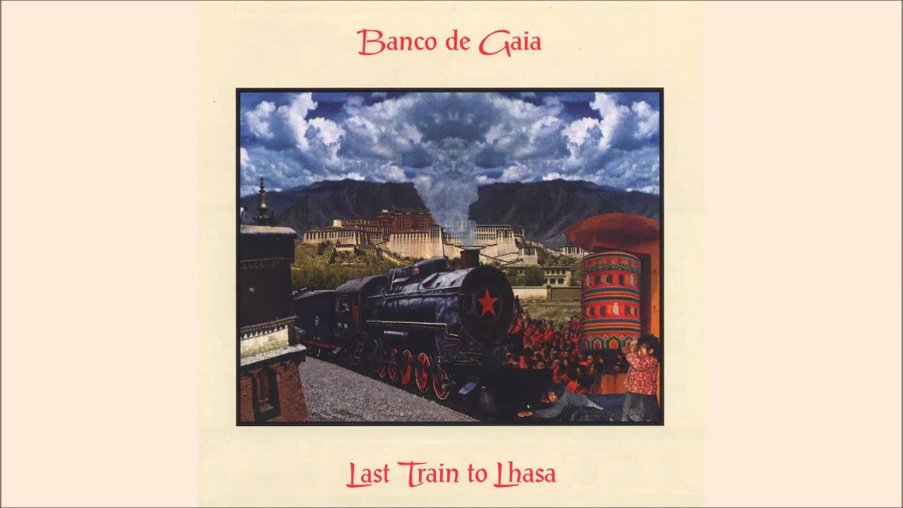 Last train to lhasa 20th anniversary ep banco de gaia