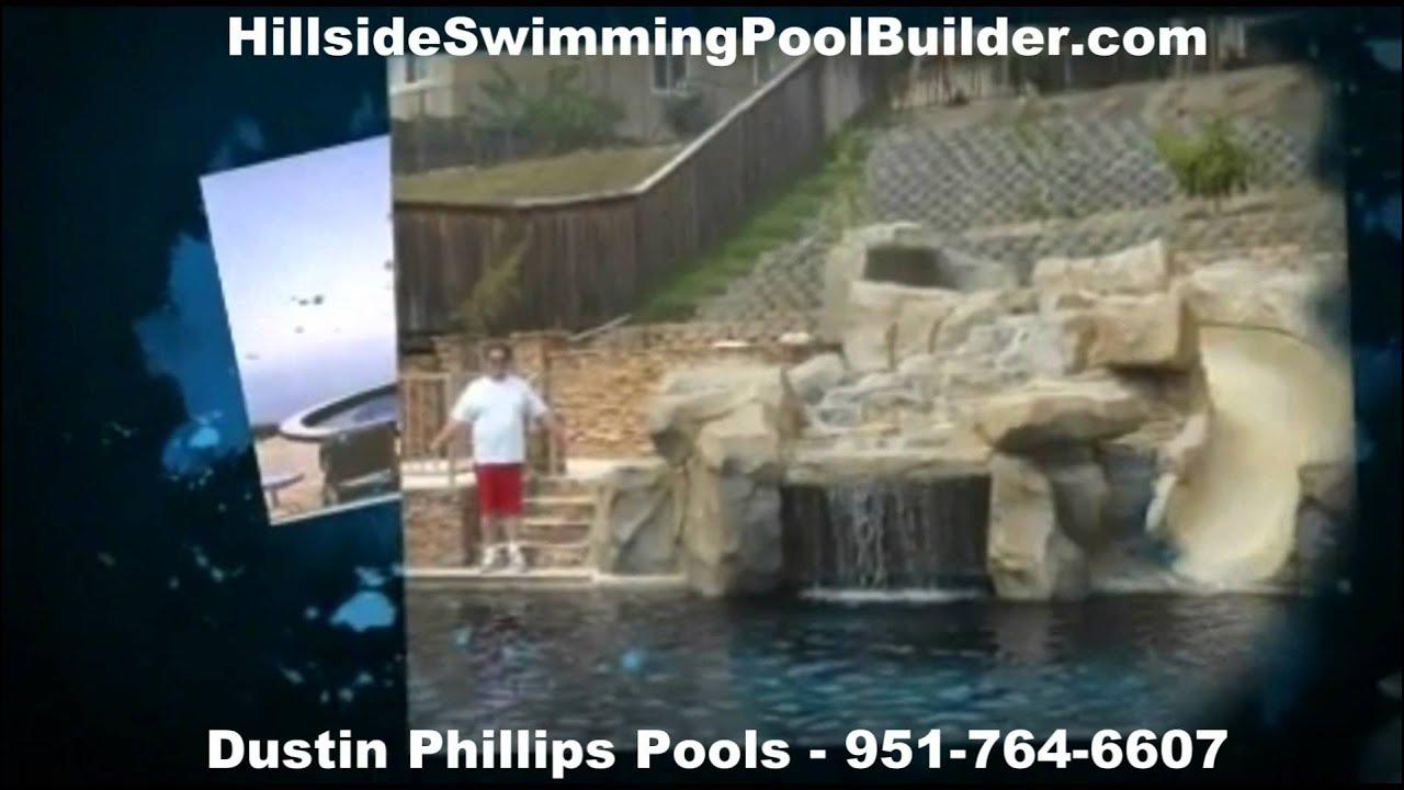 Hillside Swimming Pool Builder Dustin Phillips La Oc Ie Sd Youtube